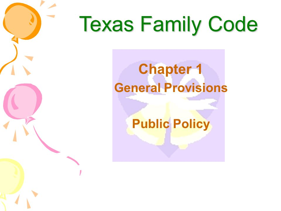 Texas Family Code Chapter 1 General Provisions Public Policy