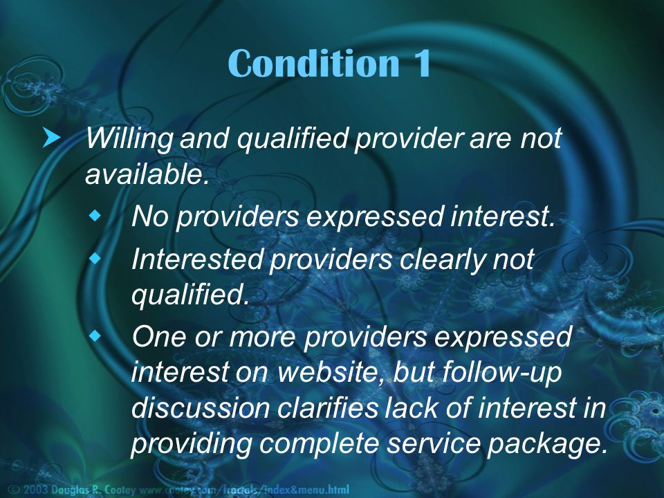 Condition 1 Willing and qualified provider are not available.