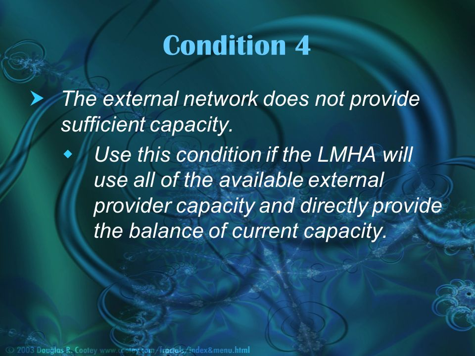 Condition 4 The external network does not provide sufficient capacity.