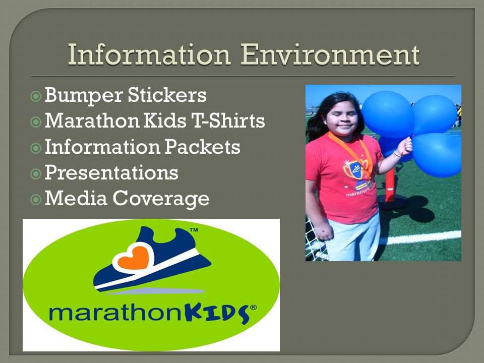 Bumper Stickers Marathon Kids T-Shirts Information Packets Presentations Media Coverage