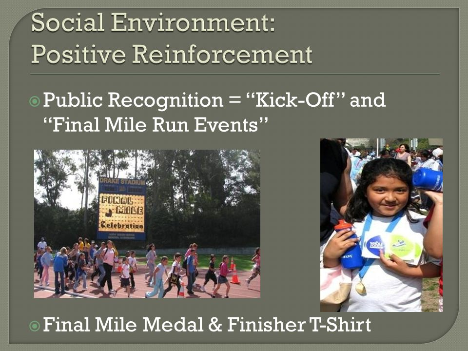 Public Recognition = Kick-Off and Final Mile Run Events Final Mile Medal & Finisher T-Shirt