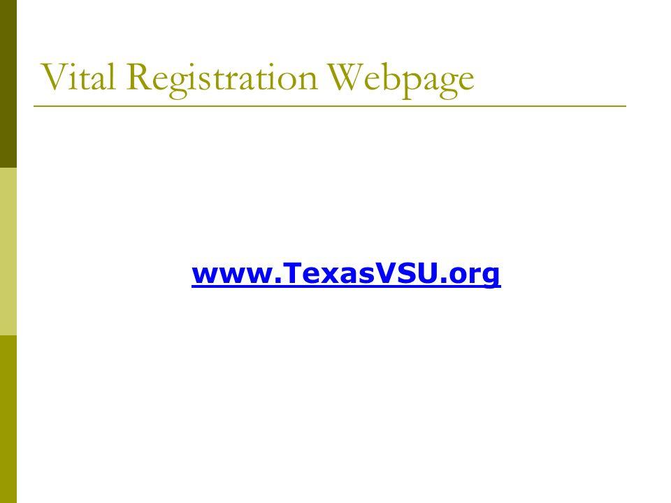 www.TexasVSU.org Vital Registration Webpage
