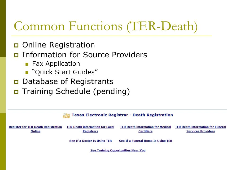 Common Functions (TER-Death) Online Registration Information for Source Providers Fax Application Quick Start Guides Database of Registrants Training Schedule (pending)