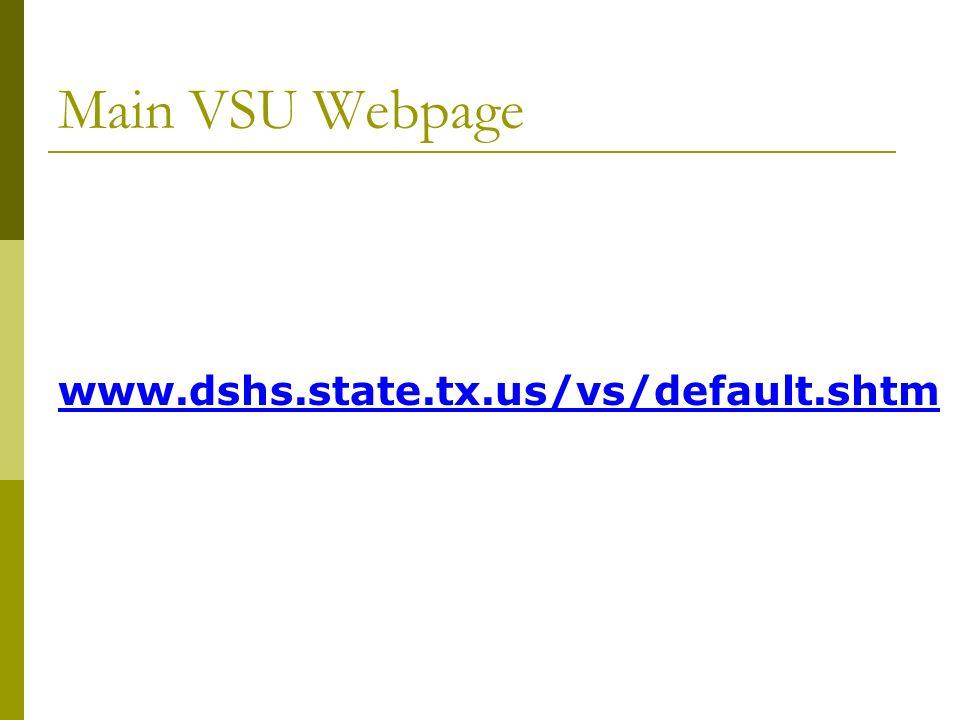 www.dshs.state.tx.us/vs/default.shtm Main VSU Webpage