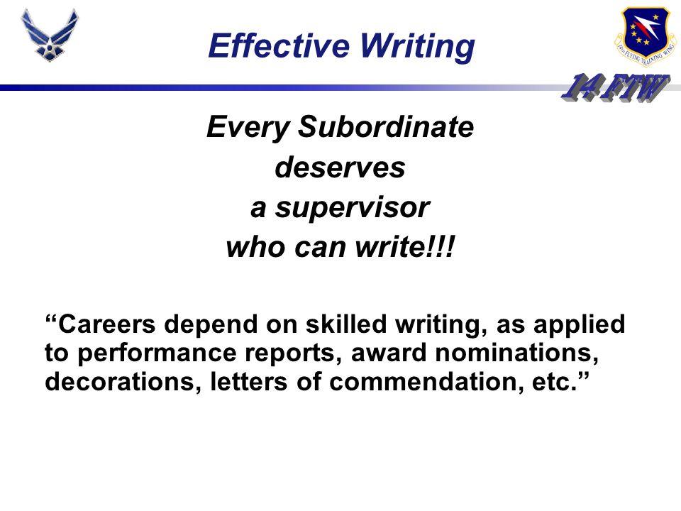 Every Subordinate deserves a supervisor who can write!!.
