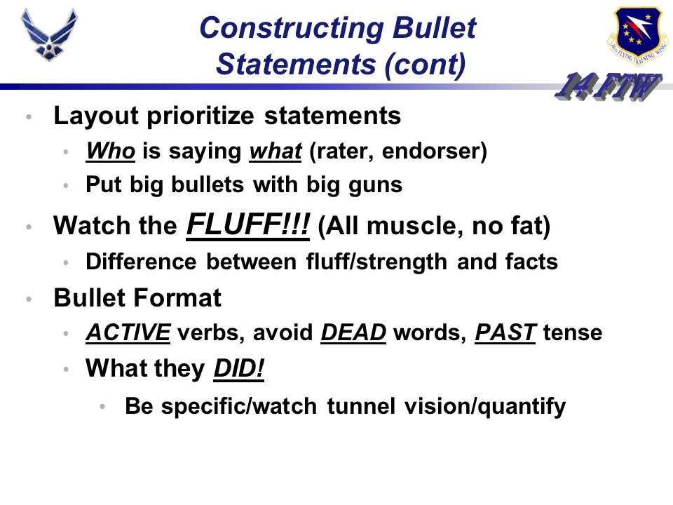 Layout prioritize statements Who is saying what (rater, endorser) Put big bullets with big guns Watch the FLUFF!!.