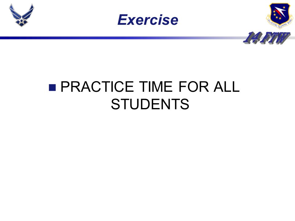PRACTICE TIME FOR ALL STUDENTS Exercise