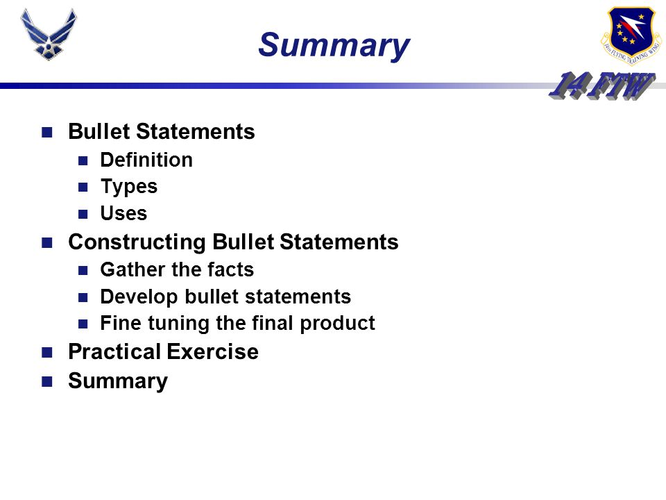 Bullet Statements Definition Types Uses Constructing Bullet Statements Gather the facts Develop bullet statements Fine tuning the final product Practical Exercise Summary