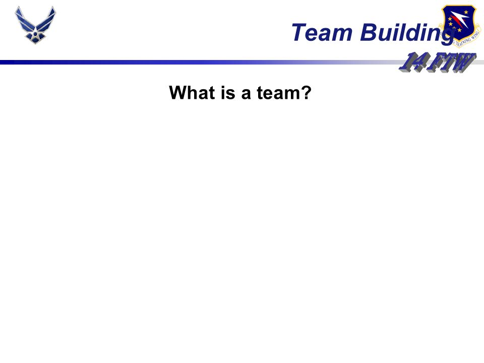 What is a Team? A team is a group of people working together towards a common goal. Team Building