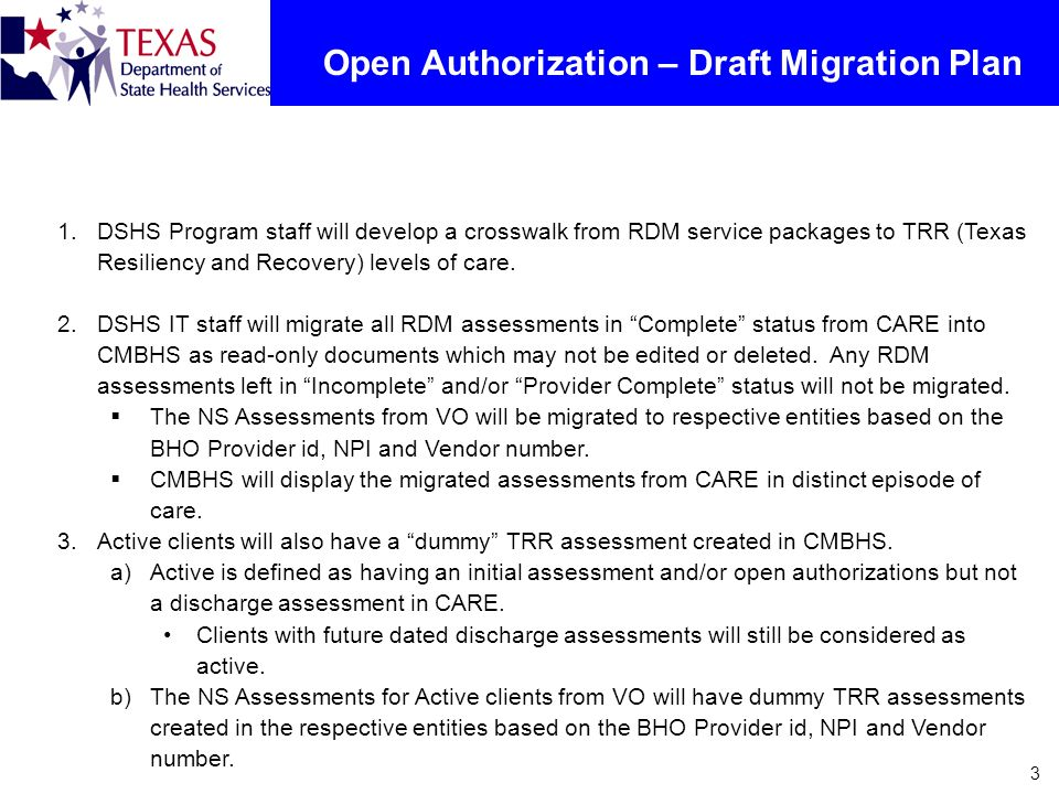 3 Open Authorization – Draft Migration Plan 1.DSHS Program staff will develop a crosswalk from RDM service packages to TRR (Texas Resiliency and Recov