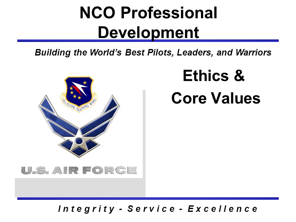 57 I n t e g r i t y - S e r v i c e - E x c e l l e n c e AIR FORCE ENLISTED HERITAGE