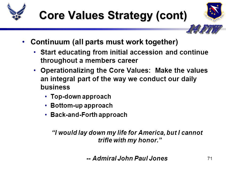 70 Assumptions Core Values strategy exists independently of the Chapel programs You dont need to be a commander in order to be a leader Leaders are ke