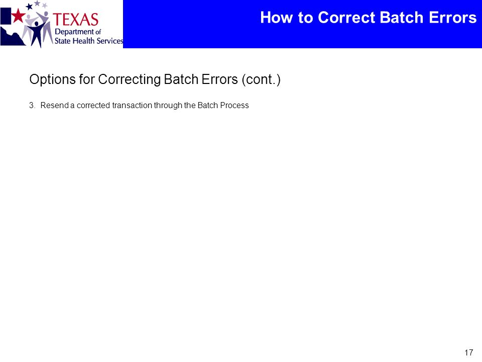 How to Correct Batch Errors Options for Correcting Batch Errors (cont.) 3.