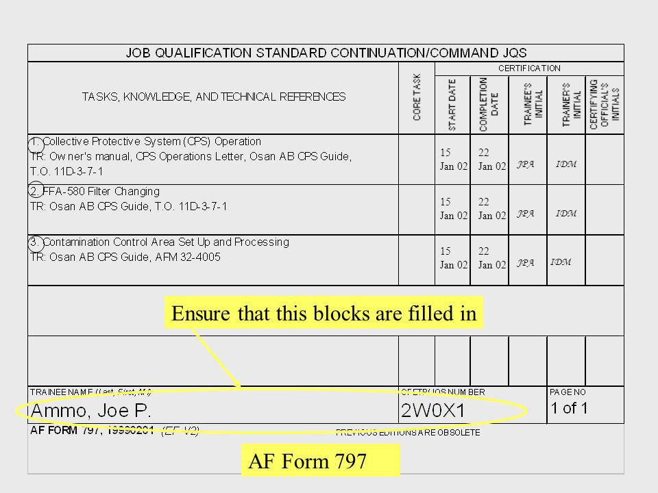 AF Form 797 15 Jan 02 15 Jan 02 15 Jan 02 22 Jan 02 22 Jan 02 22 Jan 02 IDMJPA IDM Ensure that this blocks are filled in IDM