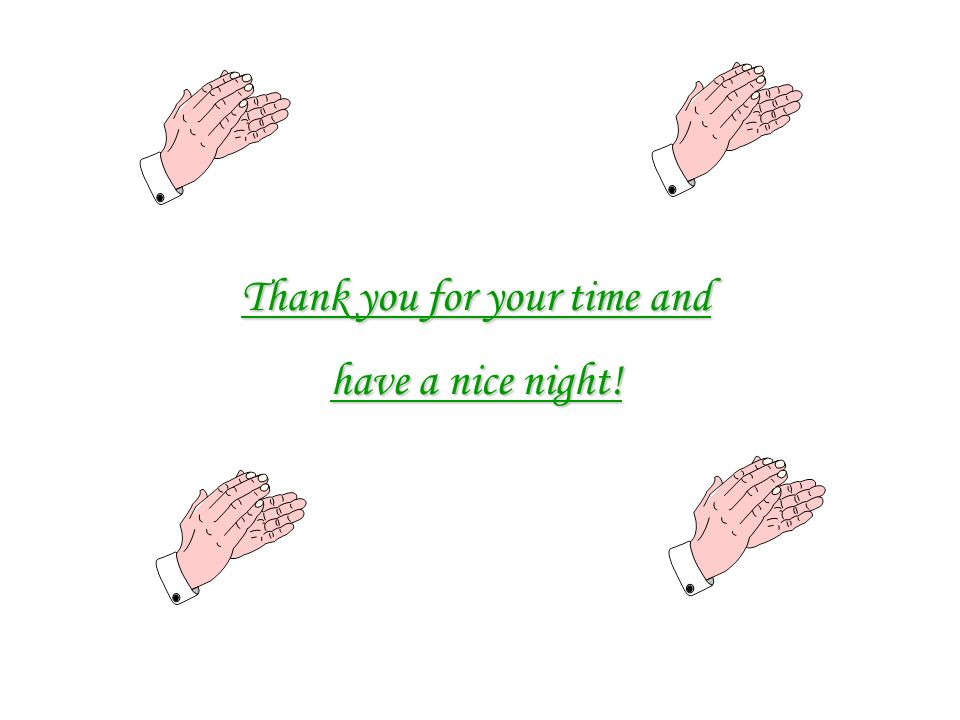 Thank you for your time and have a nice night!