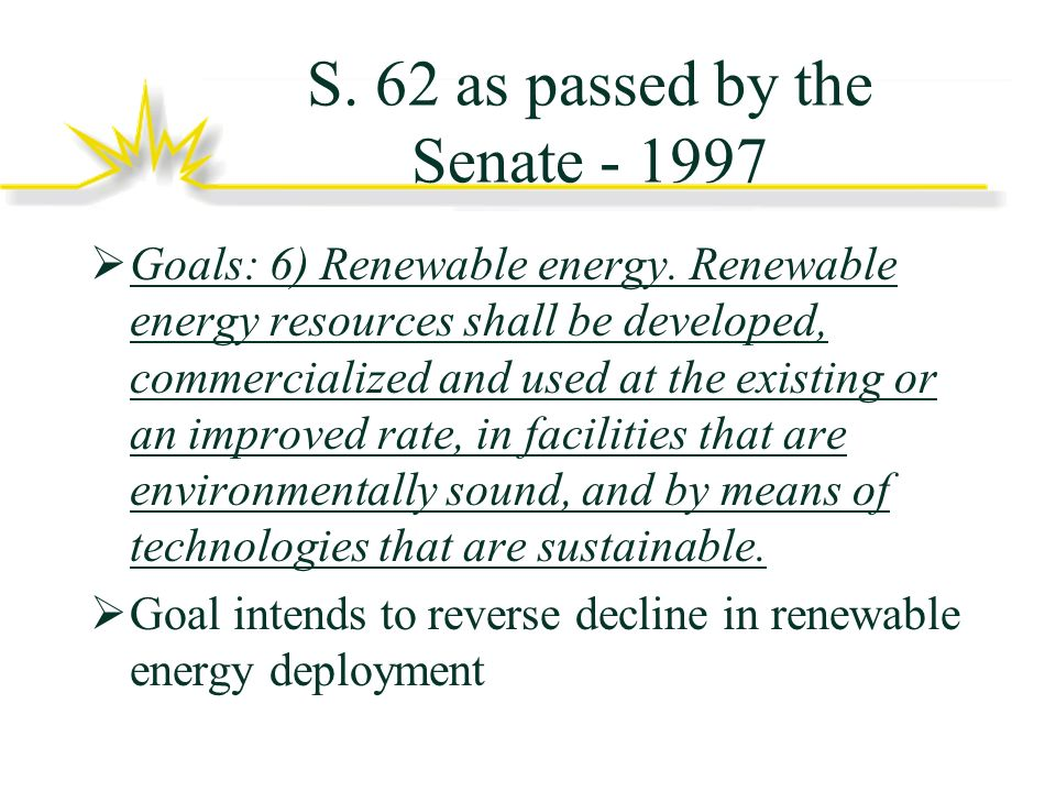 S.62 as passed by the Senate - 1997 Goals: 6) Renewable energy.