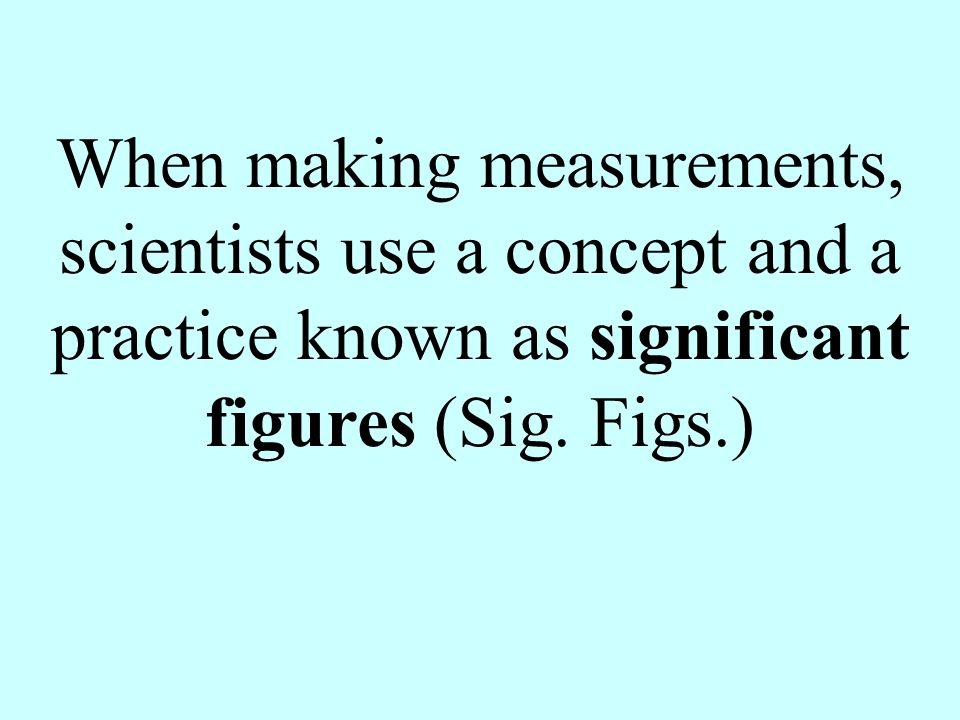 Mass, in the metric system, is measured in grams (g.), centigrams (cg.) or milligrams (mg.).