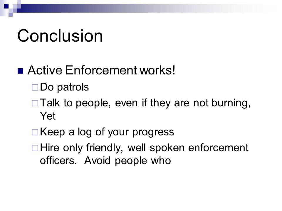 Conclusion Active Enforcement works.