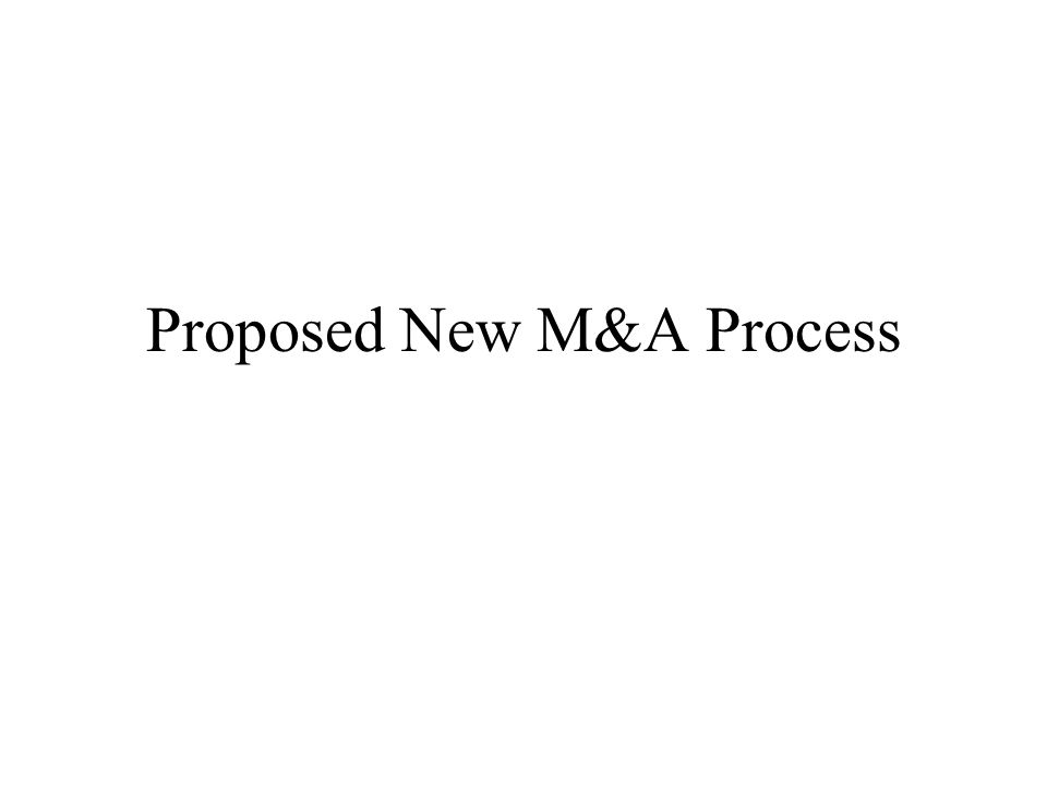 Proposed New M&A Process