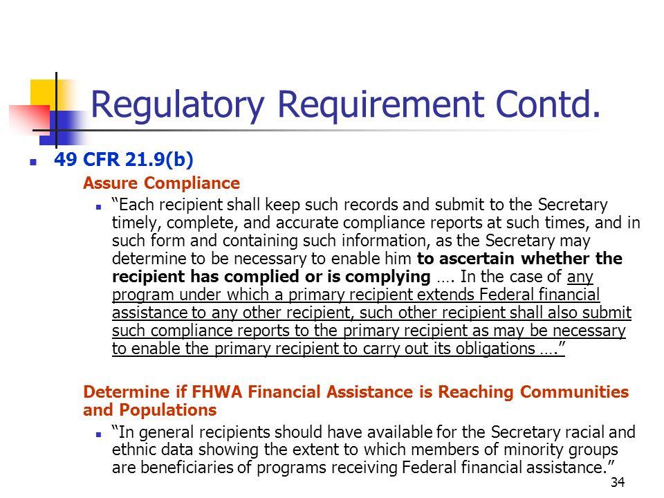 34 Regulatory Requirement Contd.