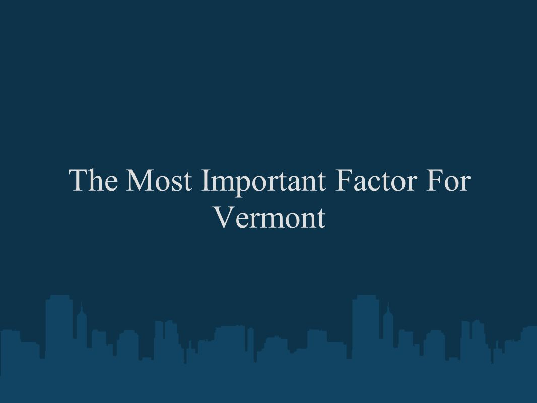 The Most Important Factor For Vermont