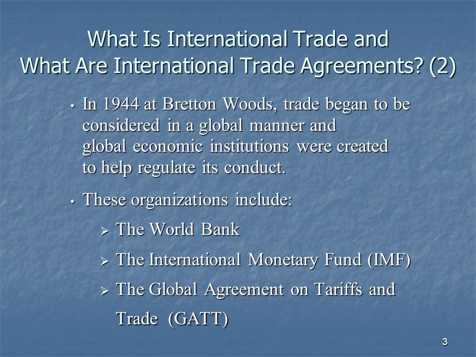 3 What Is International Trade and What Are International Trade Agreements.