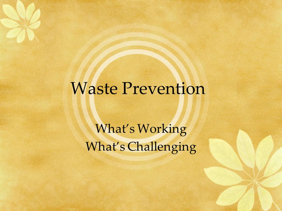 Waste Prevention Whats Working Whats Challenging