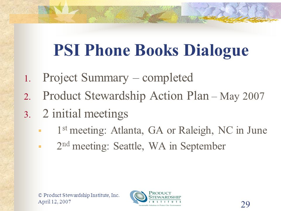 © Product Stewardship Institute, Inc. April 12, 2007 29 PSI Phone Books Dialogue 1.