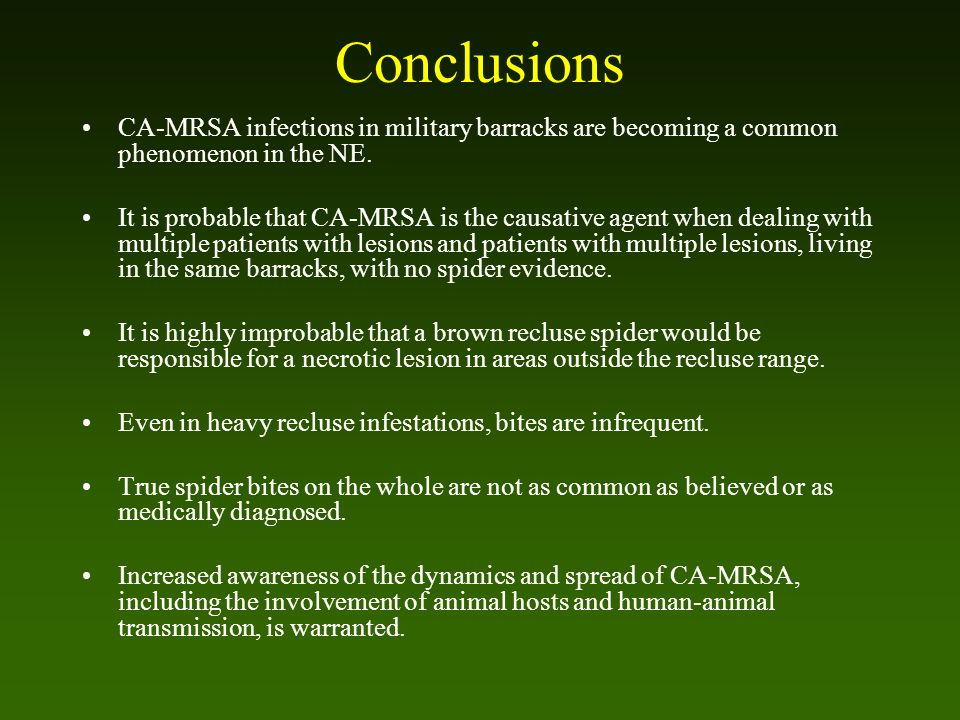 Conclusions CA-MRSA infections in military barracks are becoming a common phenomenon in the NE.