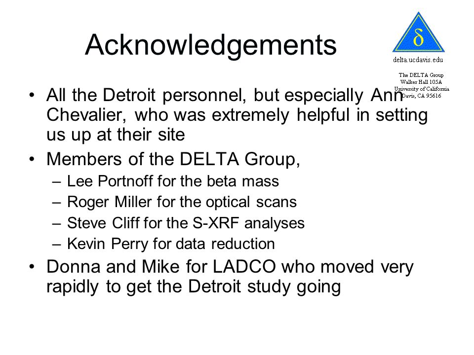 Acknowledgements All the Detroit personnel, but especially Ann Chevalier, who was extremely helpful in setting us up at their site Members of the DELT