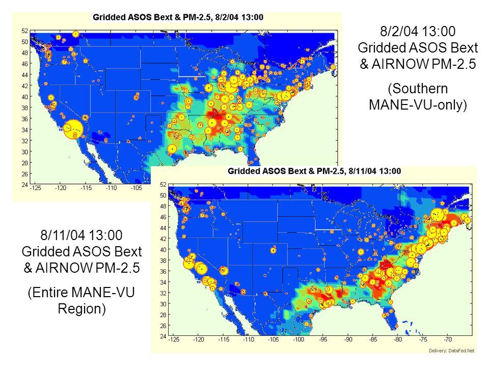 8/2/04 13:00 Gridded ASOS Bext & AIRNOW PM-2.5 (Southern MANE-VU-only) 8/11/04 13:00 Gridded ASOS Bext & AIRNOW PM-2.5 (Entire MANE-VU Region)