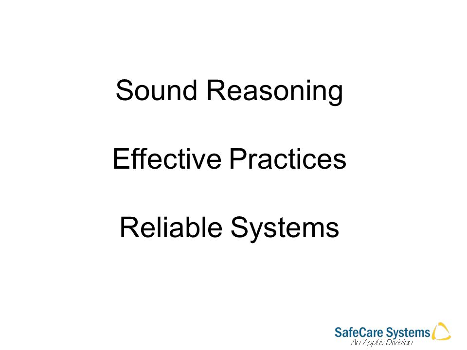 Sound Reasoning Effective Practices Reliable Systems