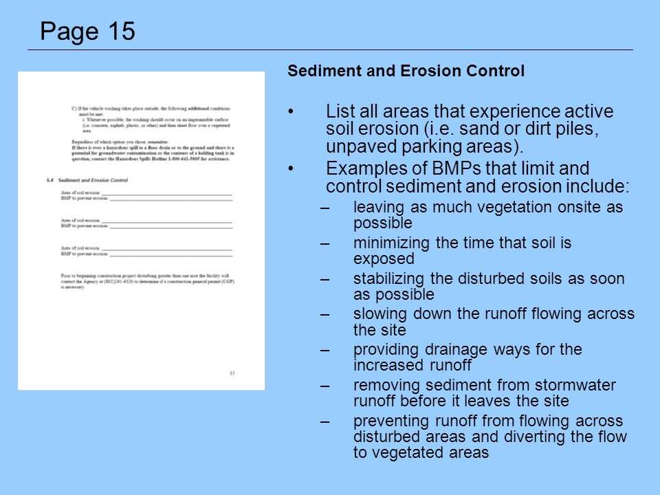 Sediment and Erosion Control List all areas that experience active soil erosion (i.e. sand or dirt piles, unpaved parking areas). Examples of BMPs tha