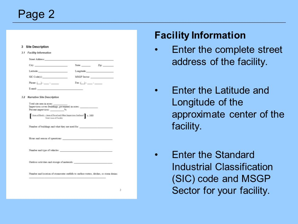 Facility Information Enter the complete street address of the facility. Enter the Latitude and Longitude of the approximate center of the facility. En