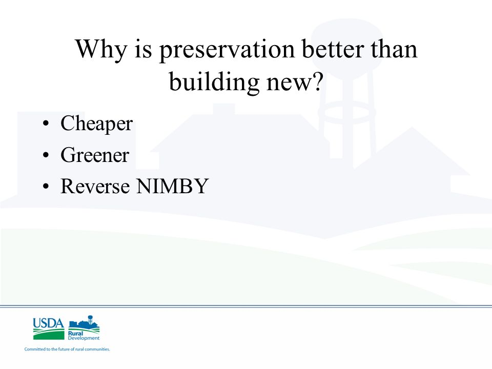 Why is preservation better than building new? Cheaper Greener Reverse NIMBY