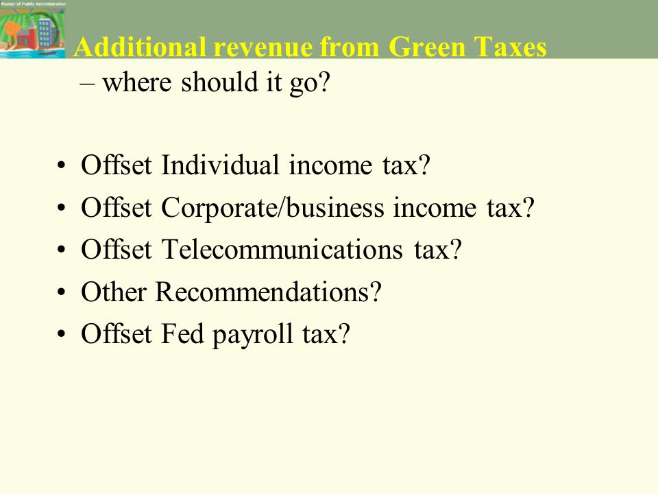 Additional revenue from Green Taxes – where should it go.