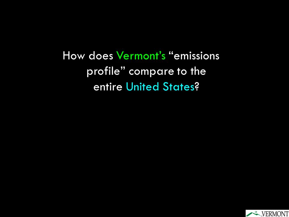 How does Vermonts emissions profile compare to the entire United States