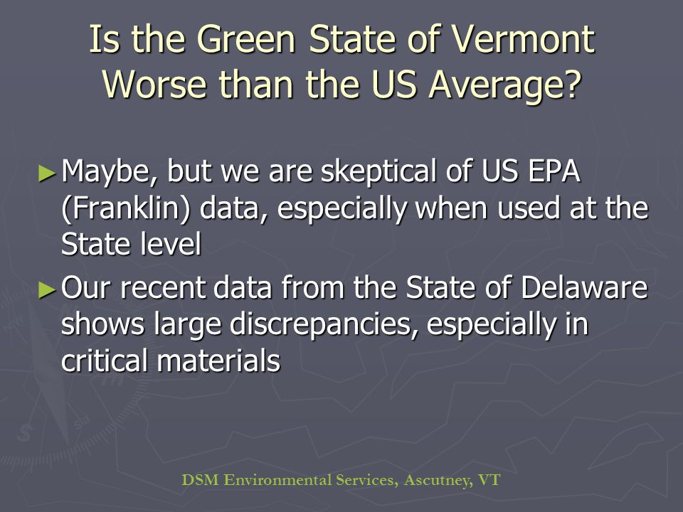 DSM Environmental Services, Ascutney, VT Is the Green State of Vermont Worse than the US Average.