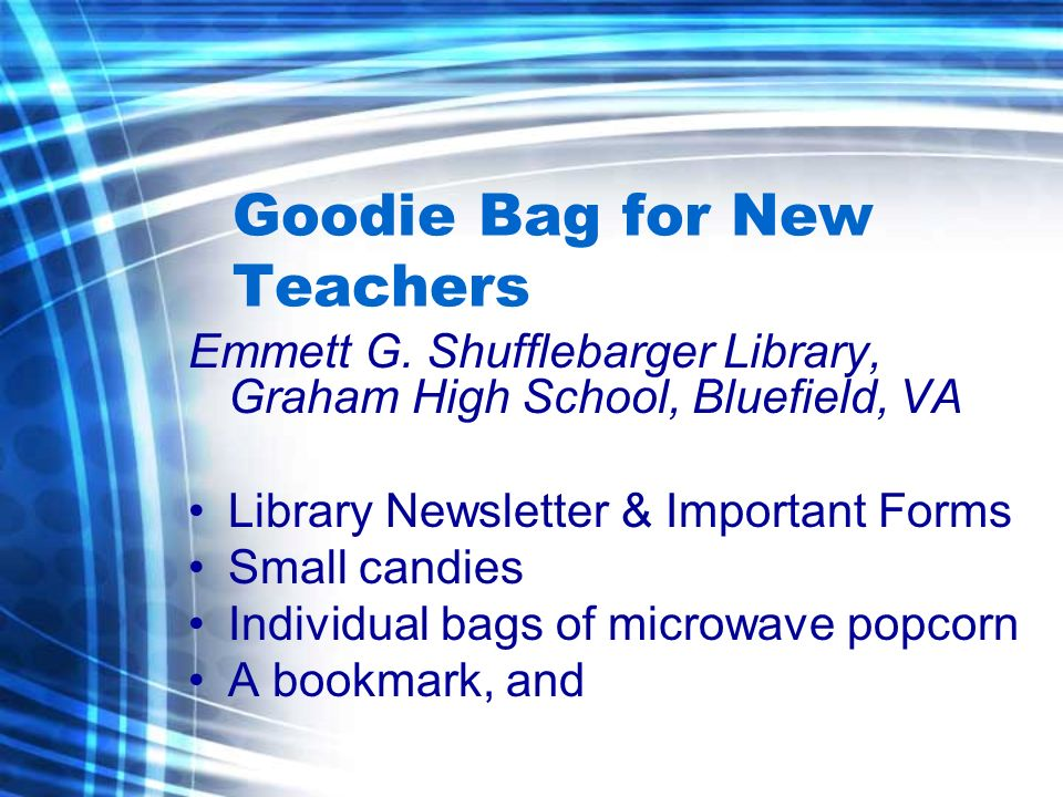 Goodie Bag for New Teachers Emmett G.