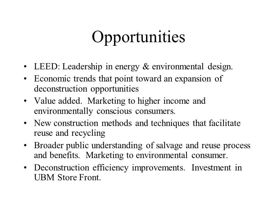 Opportunities LEED: Leadership in energy & environmental design.