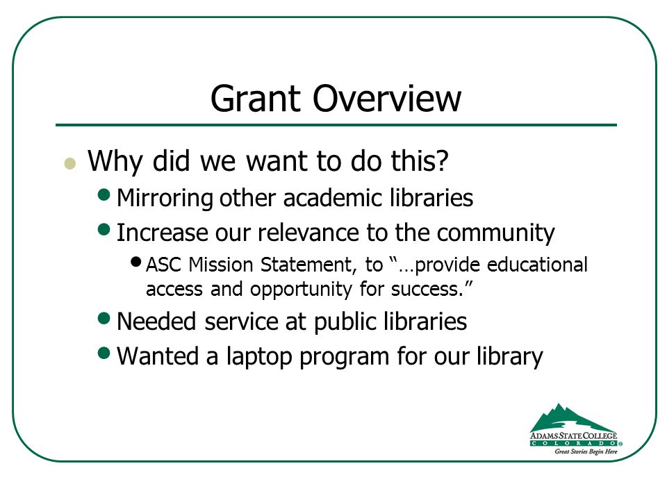 Grant Overview Why did we want to do this.