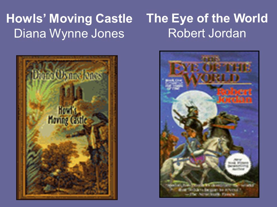 Howls Moving Castle Diana Wynne Jones The Eye of the World Robert Jordan