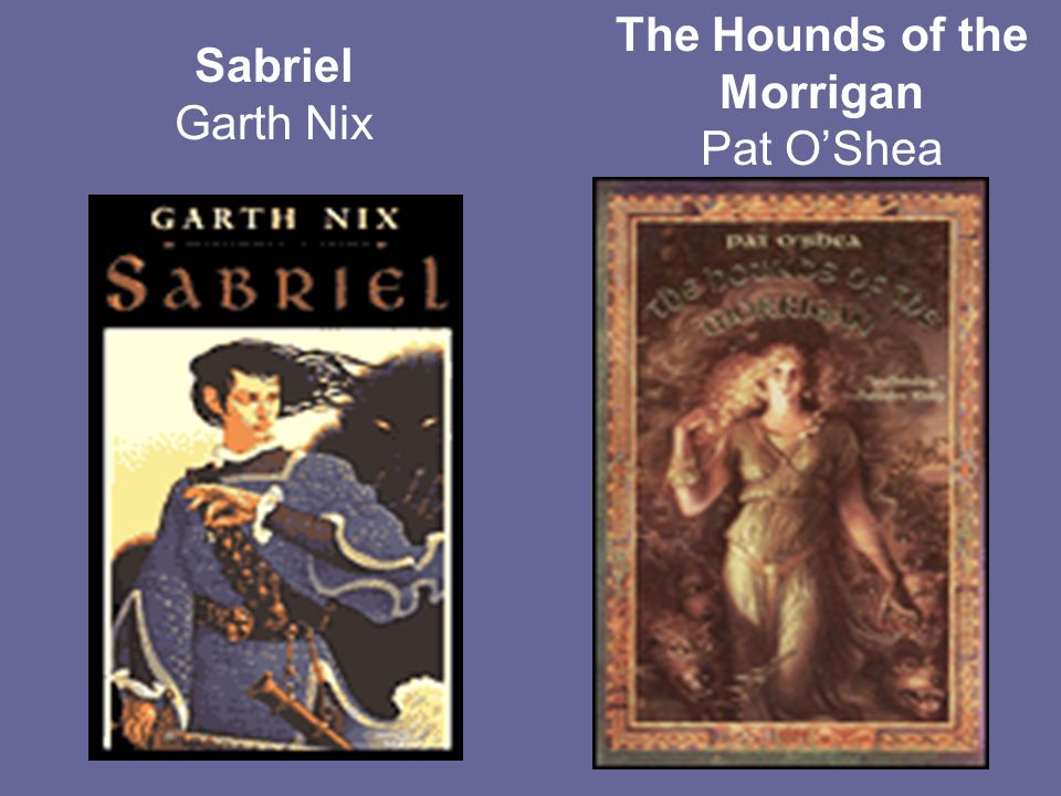 Sabriel Garth Nix The Hounds of the Morrigan Pat OShea