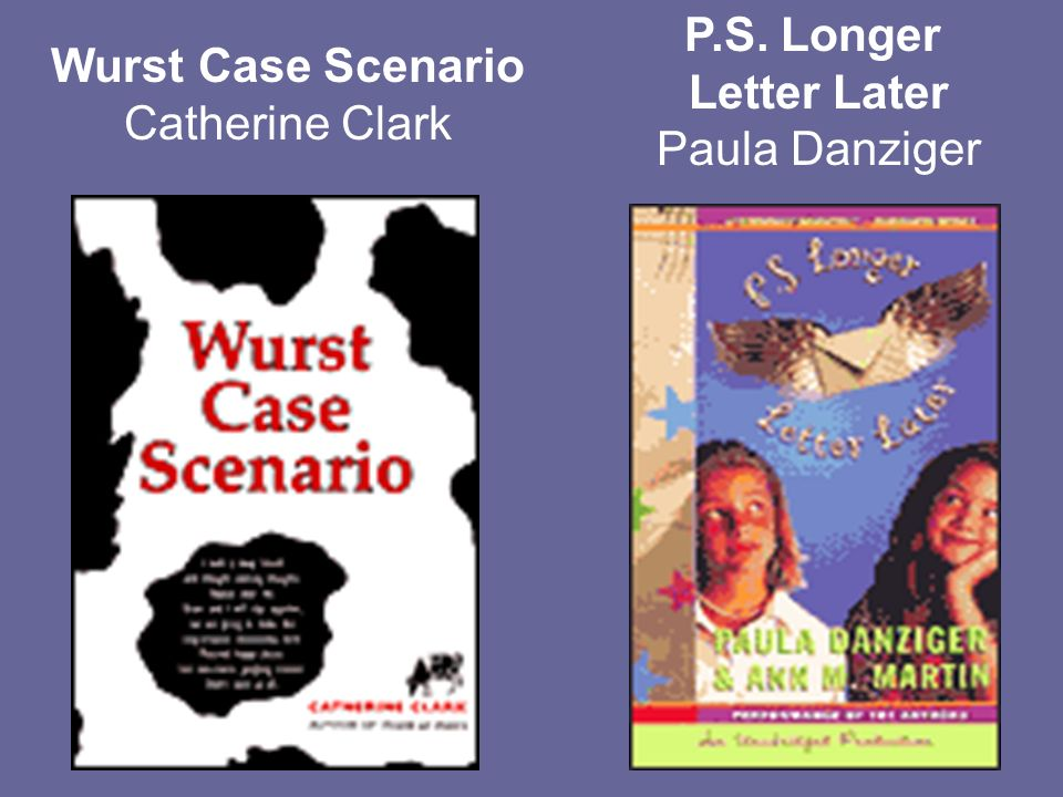 Wurst Case Scenario Catherine Clark P.S. Longer Letter Later Paula Danziger