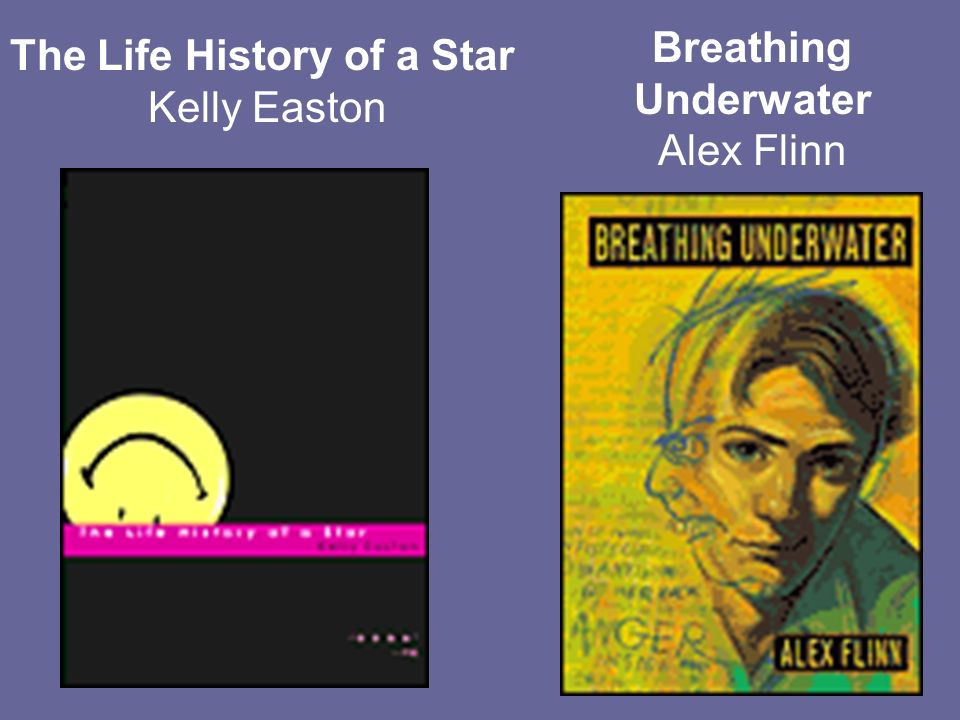Breathing Underwater Alex Flinn The Life History of a Star Kelly Easton