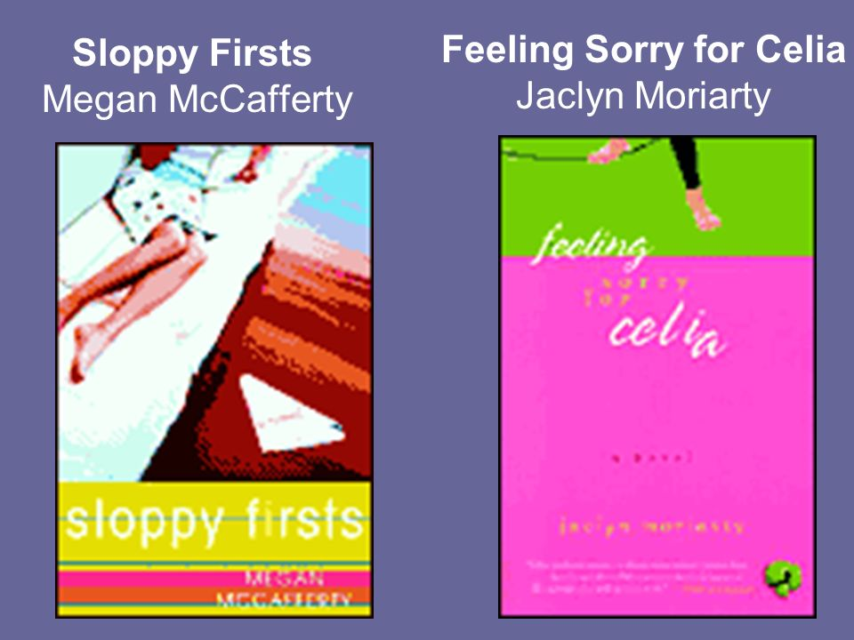 Sloppy Firsts Megan McCafferty Feeling Sorry for Celia Jaclyn Moriarty