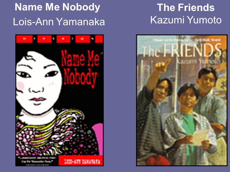 Name Me Nobody Lois-Ann Yamanaka The Friends Kazumi Yumoto