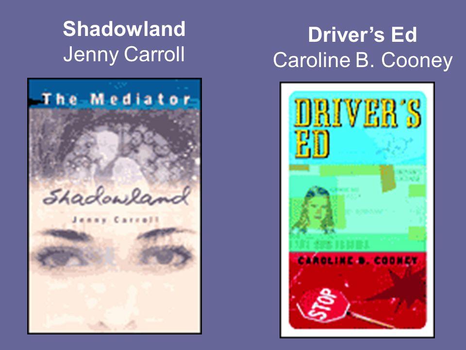 Shadowland Jenny Carroll Drivers Ed Caroline B. Cooney
