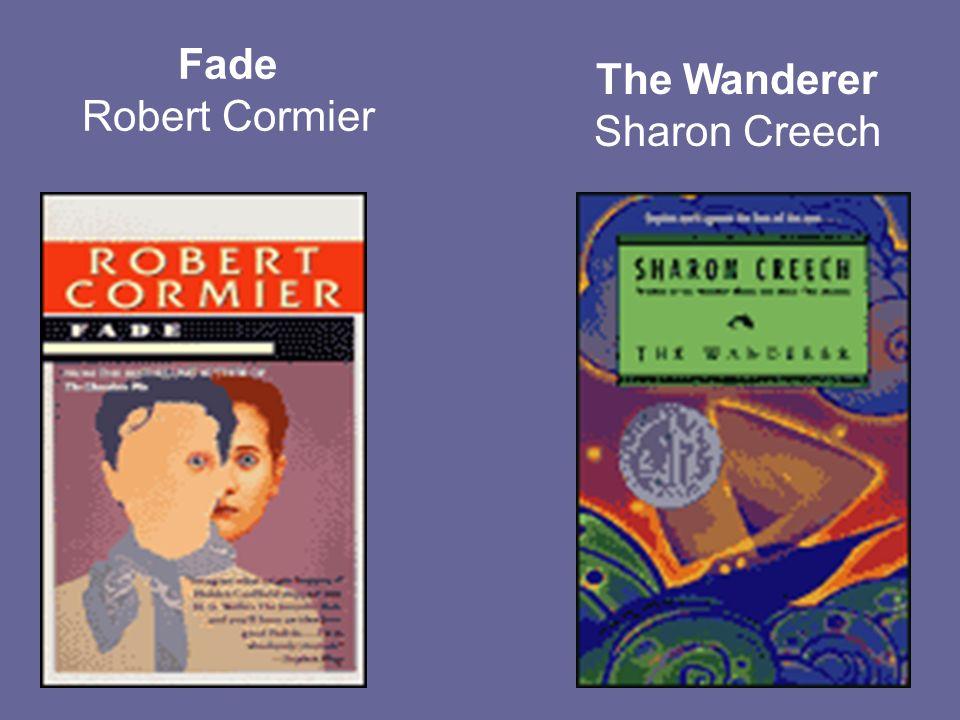 Fade Robert Cormier The Wanderer Sharon Creech
