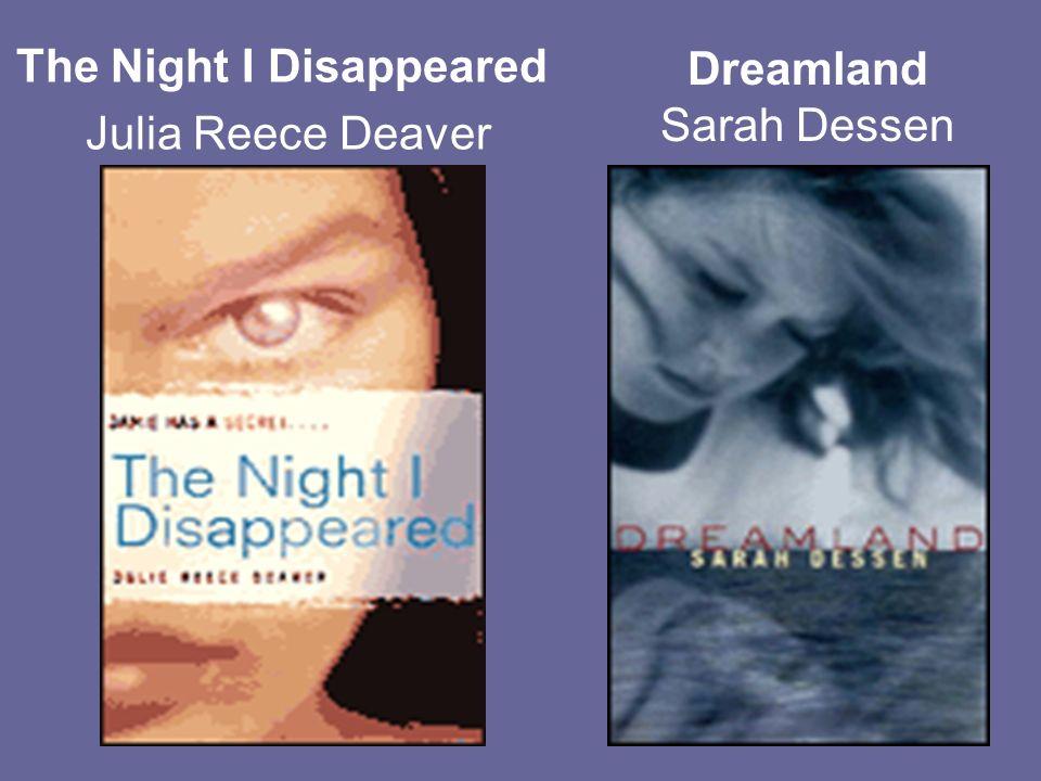 The Night I Disappeared Julia Reece Deaver Dreamland Sarah Dessen